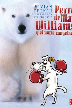 Perro de mar: William y el norte congelado